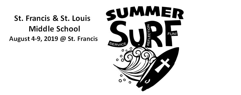 Summer Surf St. Francis & St. Louis Middle School Students - Aug 4-9, 2019